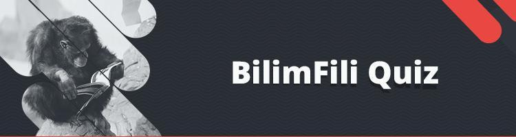 BilimFili Quiz